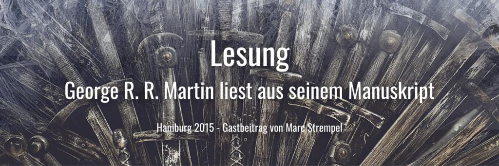 Events Event Lesung George R. R. Martin Autorenlesung 2015 Gastbeitrag
