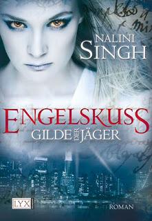 Gilde der Jäger 1. Engelskuss von Nalini Singh. Cover aus dem LYX Verlag. Urban Fantasy, Fantasy-Erotik