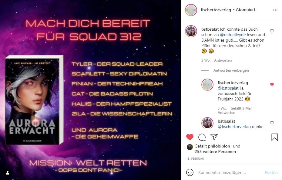 """Aurora Erwacht. Instagram-Post vom Fischer Tor Verlag. Auf dem Bild sieht man das Buchcover und einen kurzen beschreibenden Text, daneben die Kommentarspalte. Ich fragte den Verlag: """"Gibt es schon Pläne für den deutschen 2. Teil?"""" und die Antwort lautet """"Ja, voraussichtlich für Frühjahr 2022."""""""