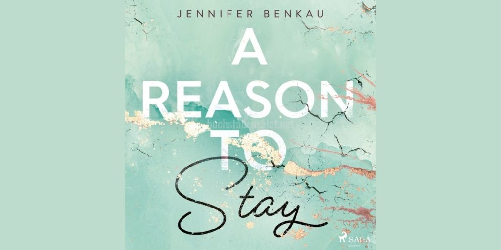 """Zu sehen ist das Hörbuch-Cover von Jennifer Benkaus """"A Reason to Stay""""."""